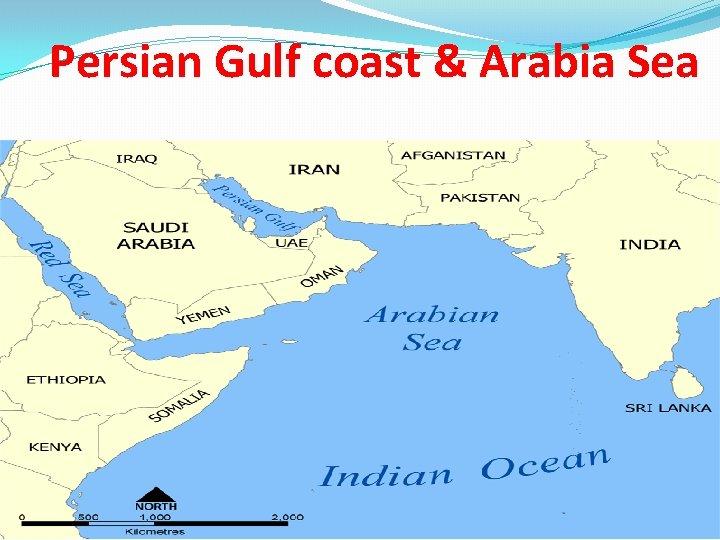 Persian Gulf coast & Arabia Sea