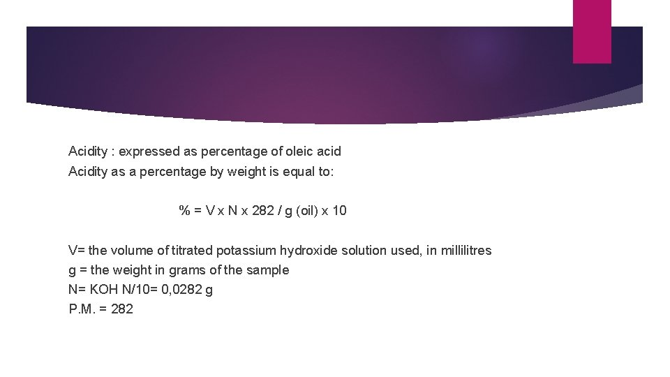 Acidity : expressed as percentage of oleic acid Acidity as a percentage by weight
