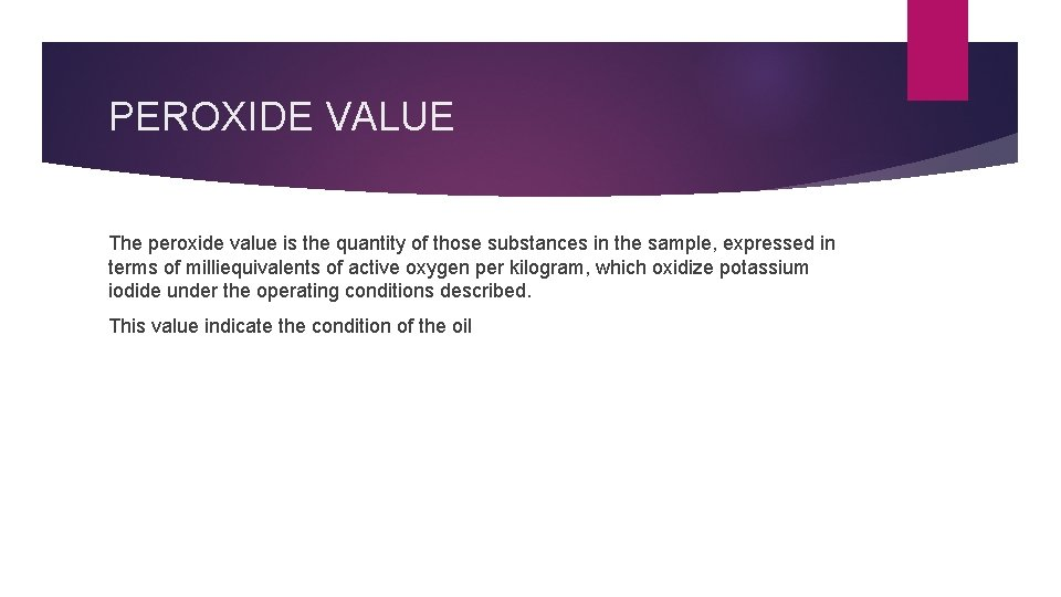 PEROXIDE VALUE The peroxide value is the quantity of those substances in the sample,