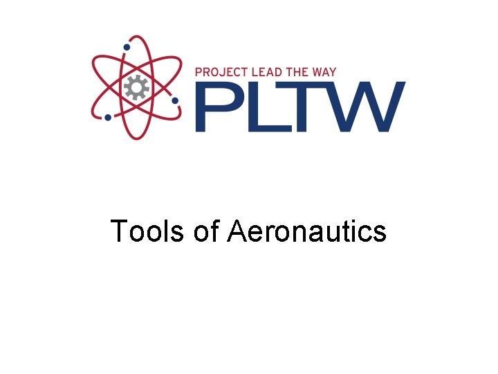 Tools of Aeronautics