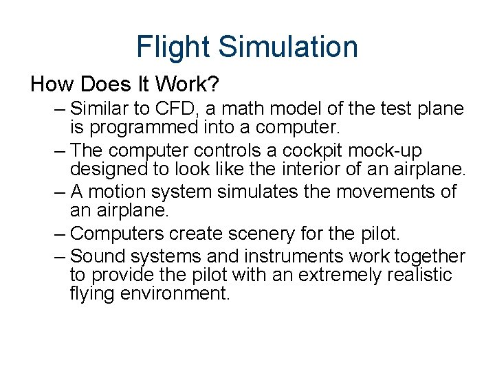 Flight Simulation How Does It Work? – Similar to CFD, a math model of