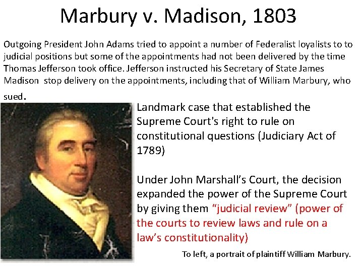 Marbury v. Madison, 1803 Outgoing President John Adams tried to appoint a number of
