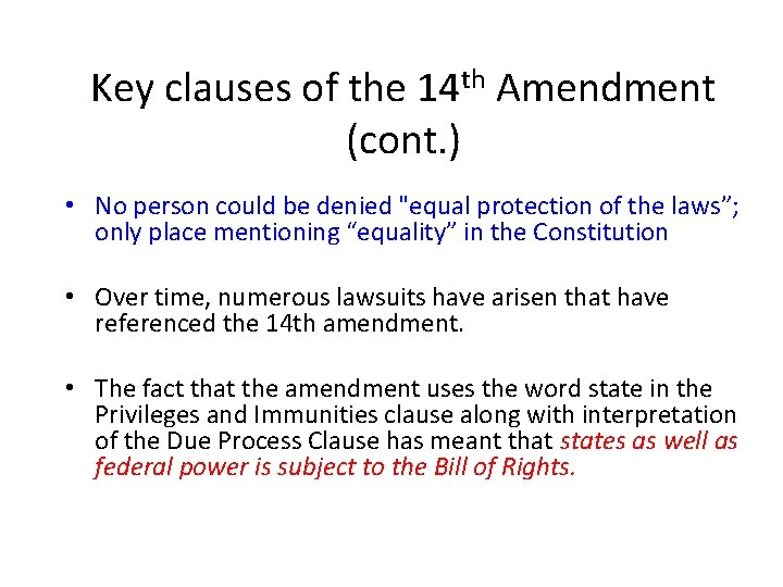 Key clauses of the 14 th Amendment (cont. ) • No person could be