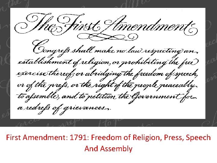 First Amendment: 1791: Freedom of Religion, Press, Speech And Assembly