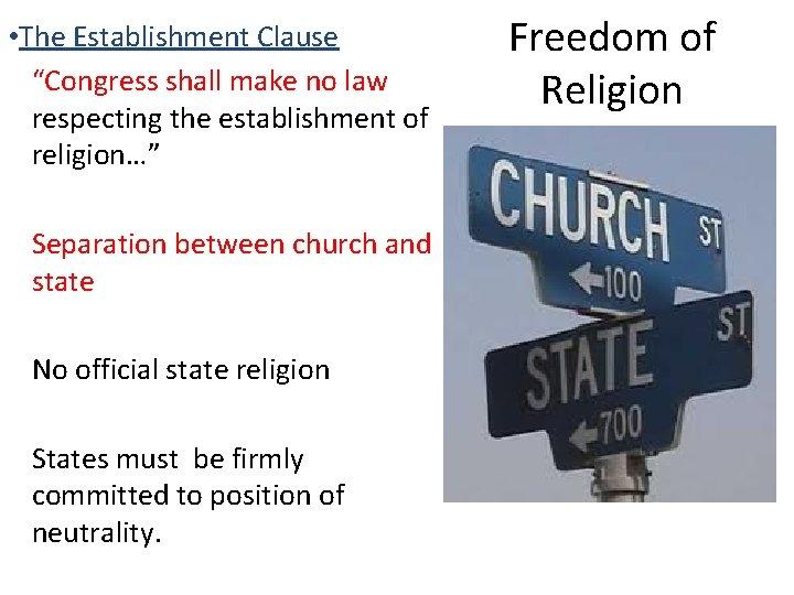 "• The Establishment Clause ""Congress shall make no law respecting the establishment of"