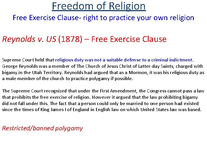 Freedom of Religion Free Exercise Clause- right to practice your own religion Reynolds v.