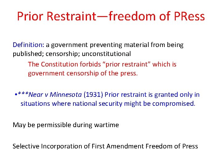 Prior Restraint—freedom of PRess Definition: a government preventing material from being published; censorship; unconstitutional