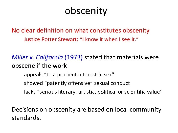 """obscenity No clear definition on what constitutes obscenity Justice Potter Stewart: """"I know it"""
