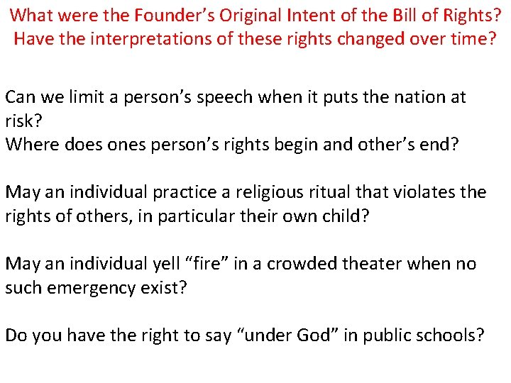 What were the Founder's Original Intent of the Bill of Rights? Have the interpretations
