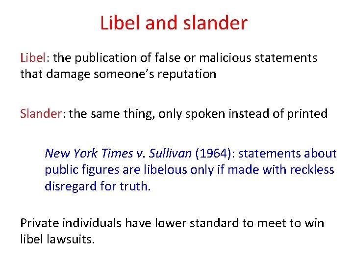 Libel and slander Libel: the publication of false or malicious statements that damage someone's