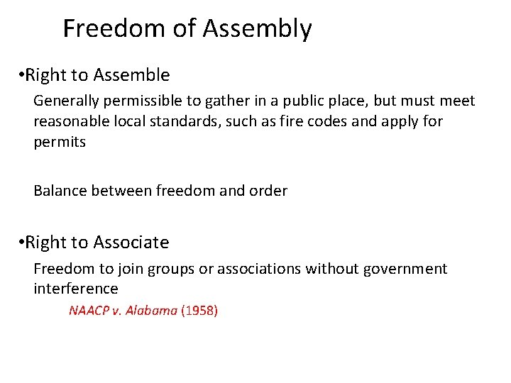 Freedom of Assembly • Right to Assemble Generally permissible to gather in a public