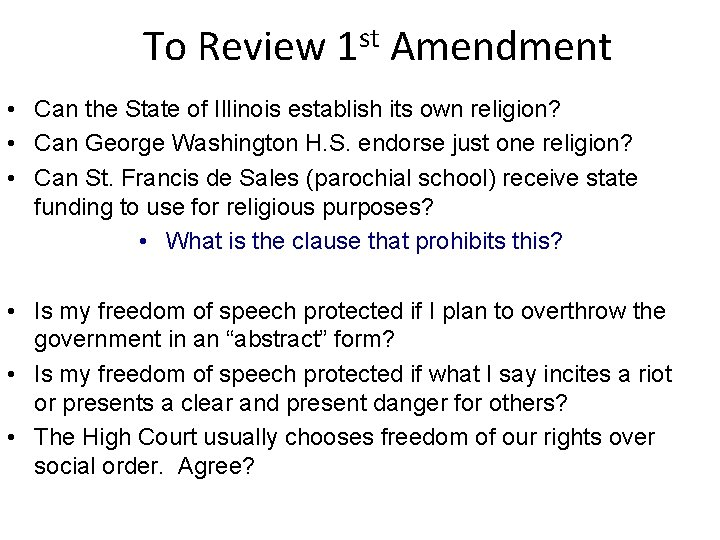 To Review 1 st Amendment • Can the State of Illinois establish its own