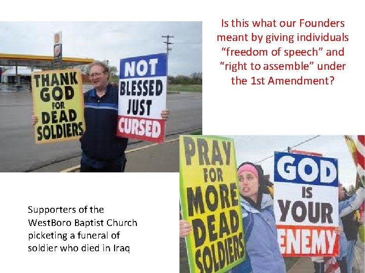 """Is this what our Founders meant by giving individuals """"freedom of speech"""" and """"right"""