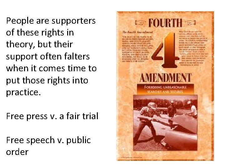 People are supporters of these rights in theory, but their support often falters when