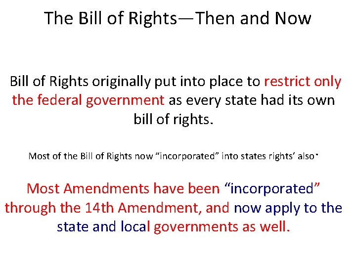 The Bill of Rights—Then and Now Bill of Rights originally put into place to