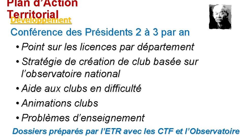 Plan d'Action Territorial Développement Conférence des Présidents 2 à 3 par an • Point