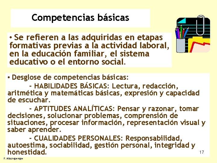 Competencias básicas • Se refieren a las adquiridas en etapas formativas previas a la