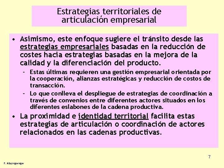 Estrategias territoriales de articulación empresarial • Asimismo, este enfoque sugiere el tránsito desde las