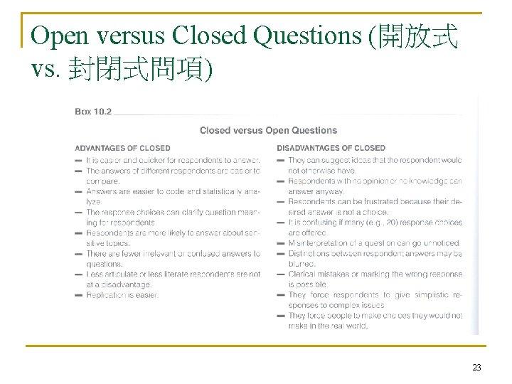 Open versus Closed Questions (開放式 vs. 封閉式問項) 23
