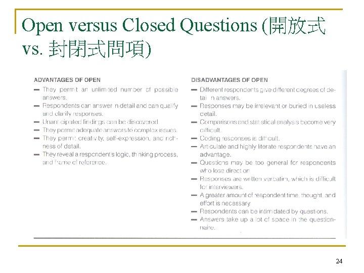 Open versus Closed Questions (開放式 vs. 封閉式問項) 24