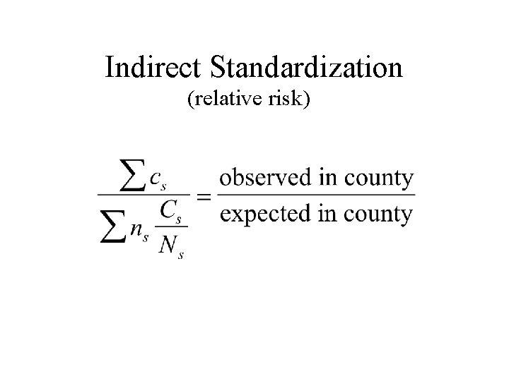 Indirect Standardization (relative risk)