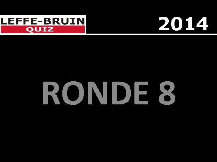 2014 RONDE 8