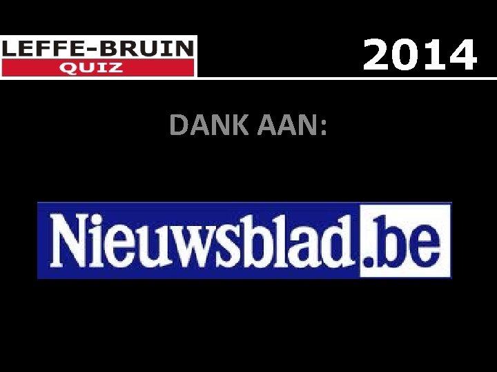 2014 DANK AAN: DEN BRAVE