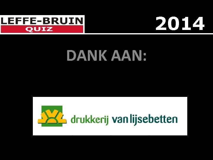 2014 DANK AAN: DEN BRA