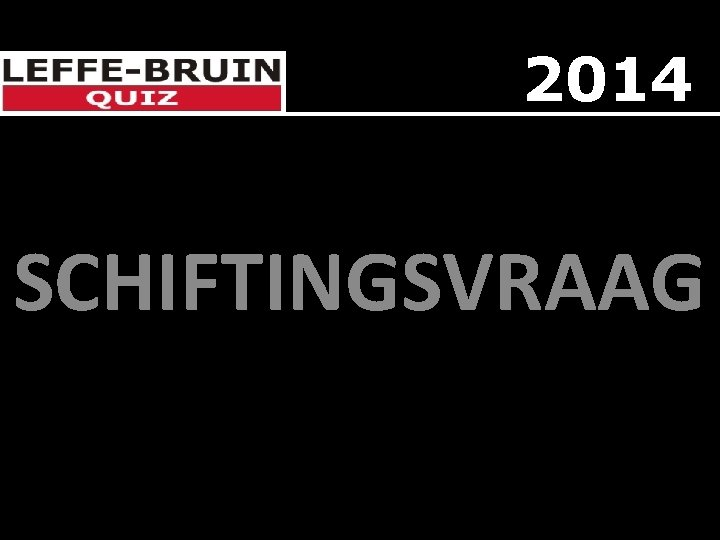 2014 SCHIFTINGSVRAAG