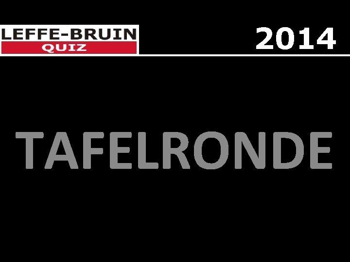 2014 TAFELRONDE