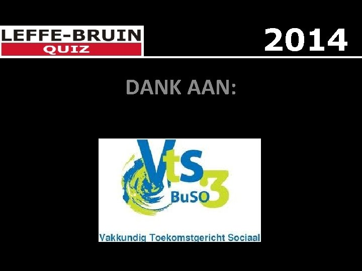 2014 DANK AAN: DE