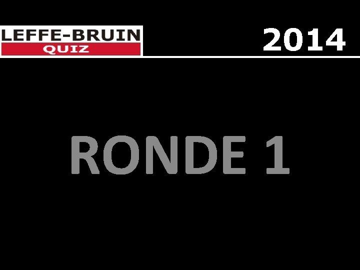 2014 RONDE 1
