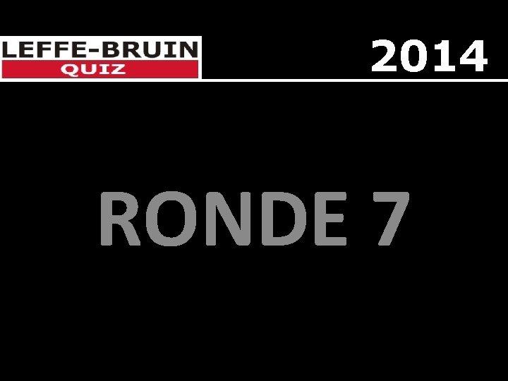 2014 RONDE 7