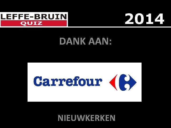 2014 DANK AAN: DE NIEUWKERKEN