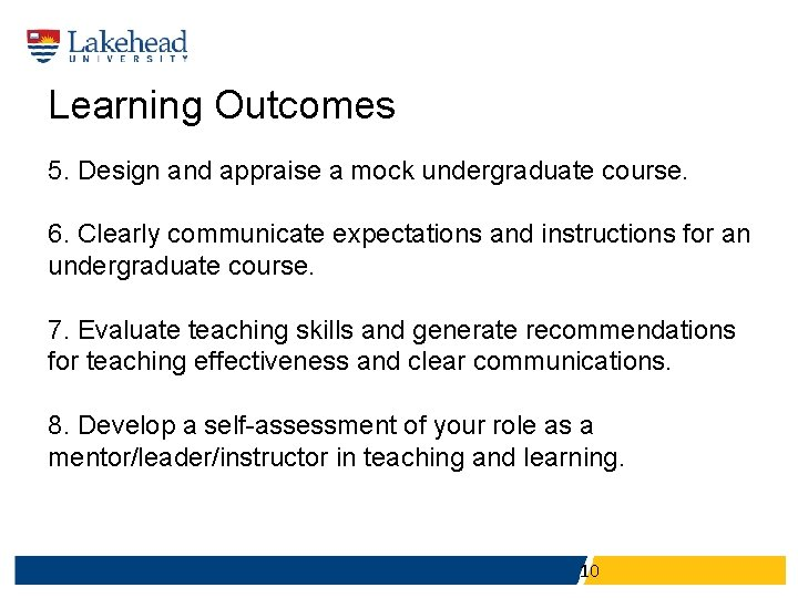 Learning Outcomes 5. Design and appraise a mock undergraduate course. 6. Clearly communicate expectations