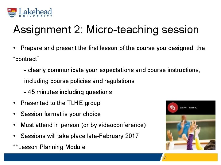 Assignment 2: Micro-teaching session • Prepare and present the first lesson of the course