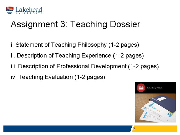 Assignment 3: Teaching Dossier i. Statement of Teaching Philosophy (1 -2 pages) ii. Description