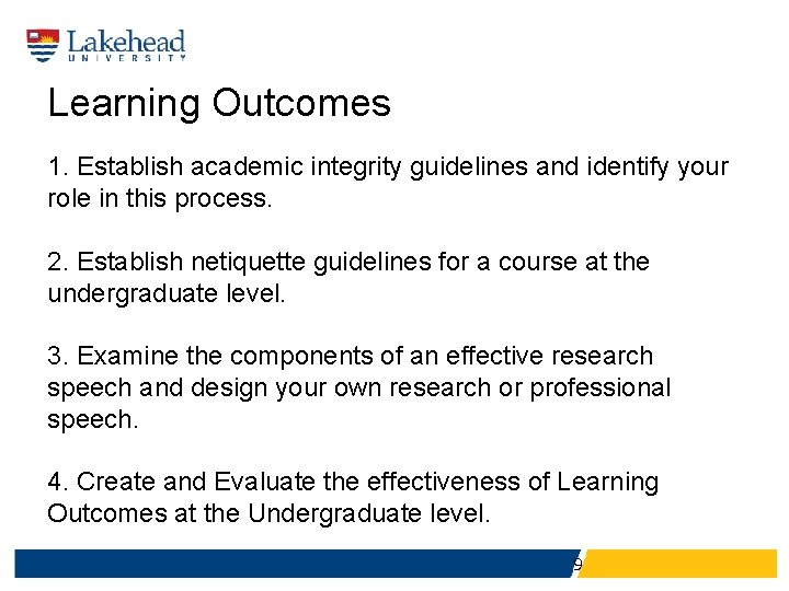 Learning Outcomes 1. Establish academic integrity guidelines and identify your role in this process.