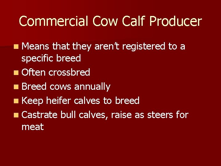 Commercial Cow Calf Producer n Means that they aren't registered to a specific breed