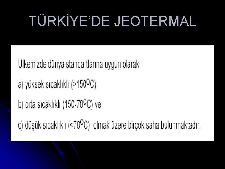 TÜRKİYE'DE JEOTERMAL