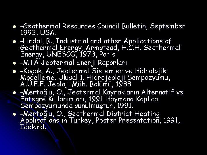 l l l -Geothermal Resources Council Bulletin, September 1993, USA. -Lindal, B. , Industrial