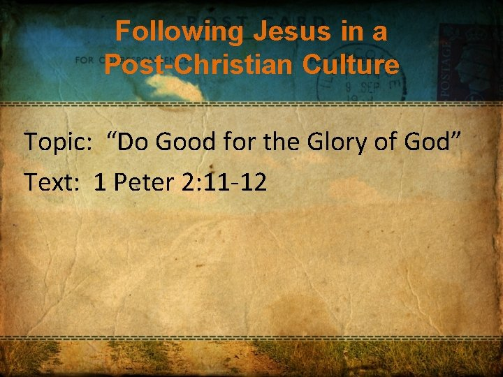 """Following Jesus in a Post-Christian Culture Topic: """"Do Good for the Glory of God"""""""