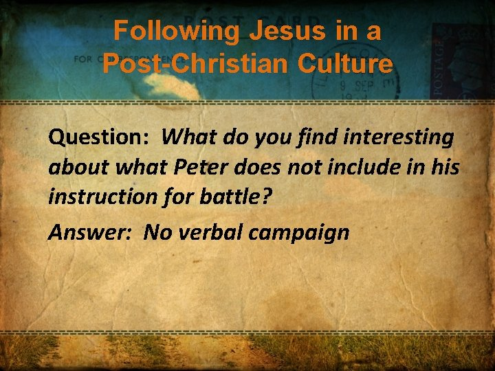 Following Jesus in a Post-Christian Culture Question: What do you find interesting about what