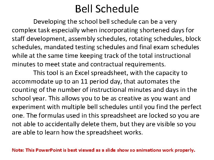 Bell Schedule Developing the school bell schedule can be a very complex task especially