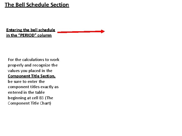 """The Bell Schedule Section Entering the bell schedule in the """"PERIOD"""" column For the"""