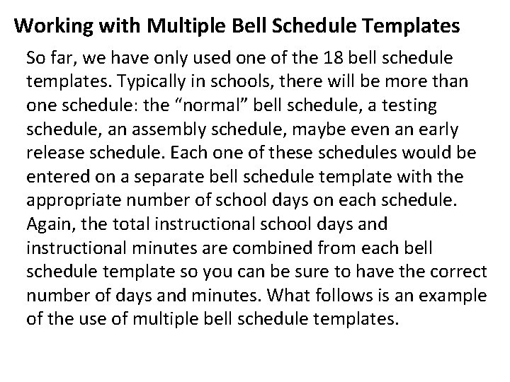 Working with Multiple Bell Schedule Templates So far, we have only used one of