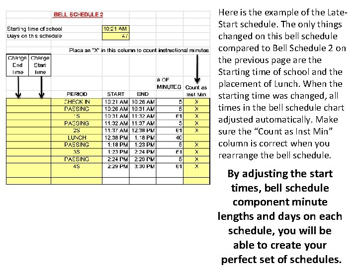 Here is the example of the Late. Start schedule. The only things changed on