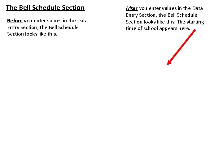 The Bell Schedule Section Before you enter values in the Data Entry Section, the