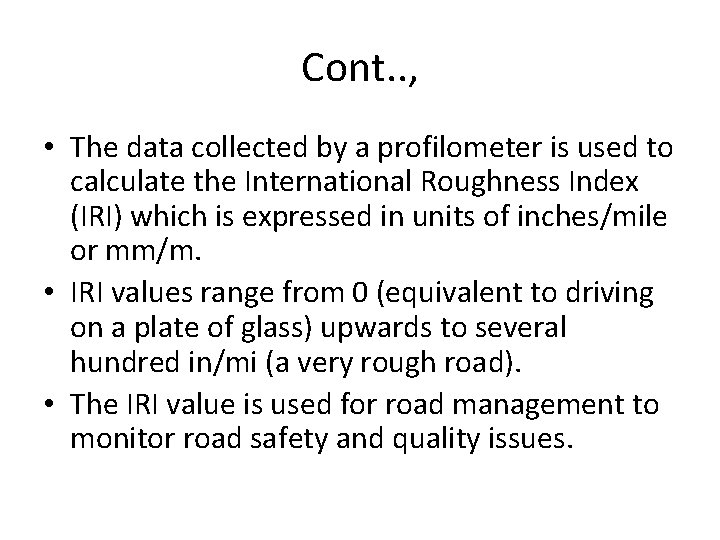 Cont. . , • The data collected by a profilometer is used to calculate