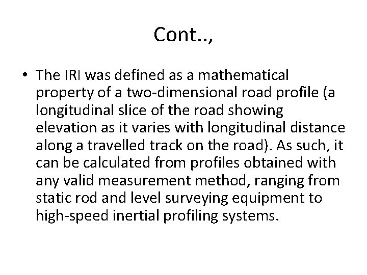 Cont. . , • The IRI was defined as a mathematical property of a